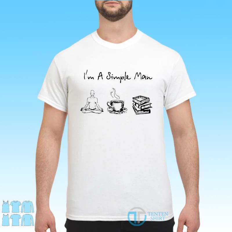Official I'm A Simple Man I Like Yoga Coffee And Books Shirt