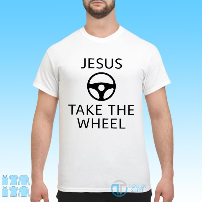 Official Jesus Take The Wheel Shirt