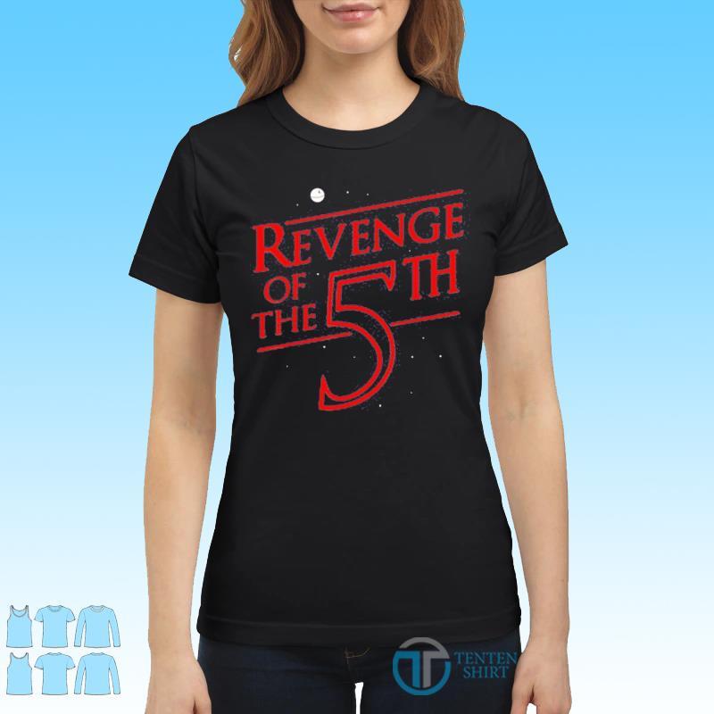 Revenge of The 5th Shirt Ladies tee