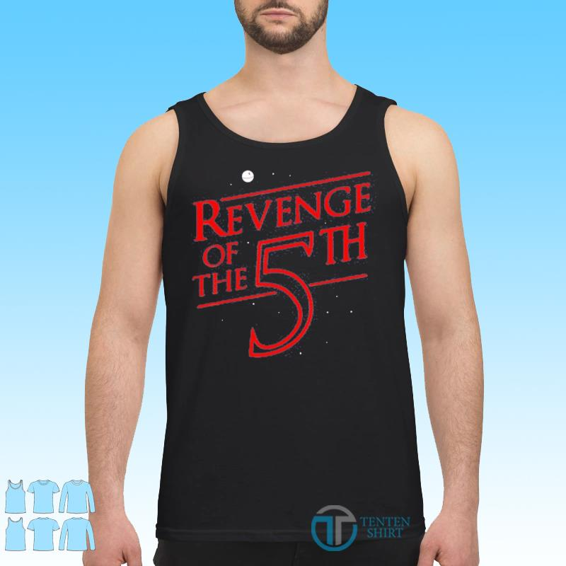 Revenge of The 5th Shirt Tank top