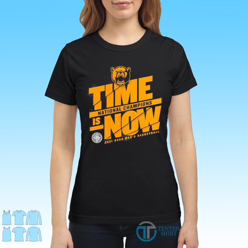 Time Is Now Basketball National Champions Baylor Bears 2021 NCAA Classic T-Shirt Ladies tee