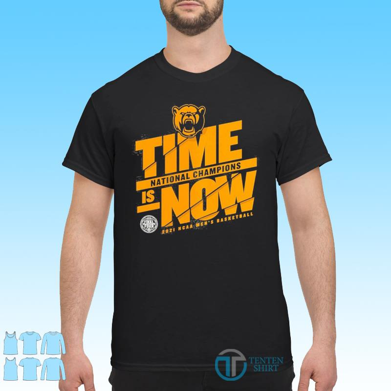 Time Is Now Basketball National Champions Baylor Bears 2021 NCAA Classic T-Shirt