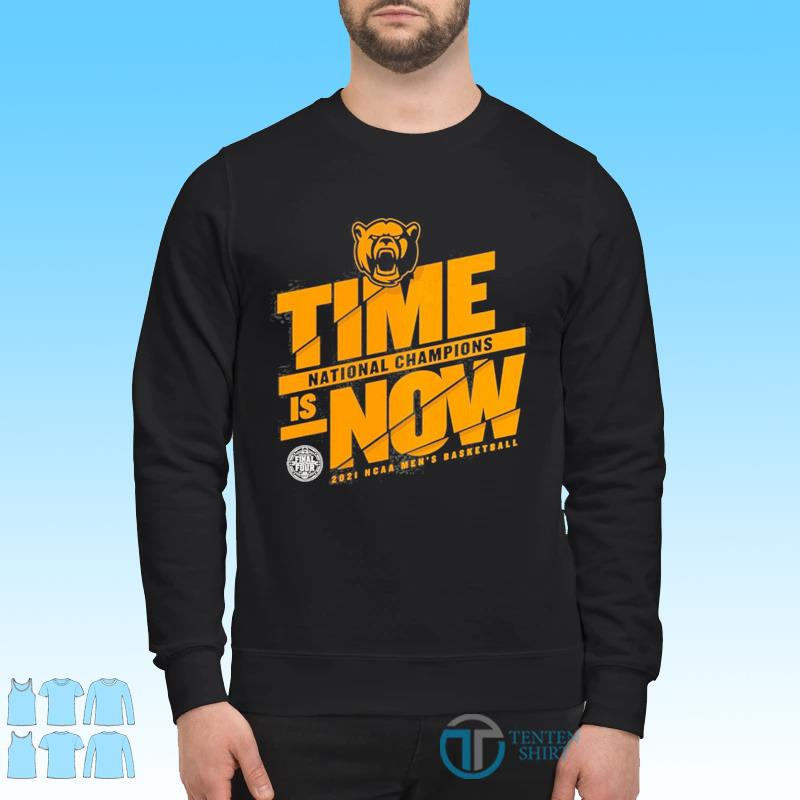 Time Is Now Basketball National Champions Baylor Bears 2021 NCAA Classic T-Shirt Sweater