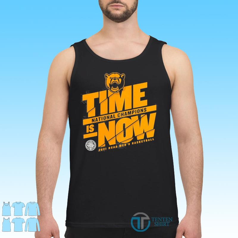 Time Is Now Basketball National Champions Baylor Bears 2021 NCAA Classic T-Shirt Tank top