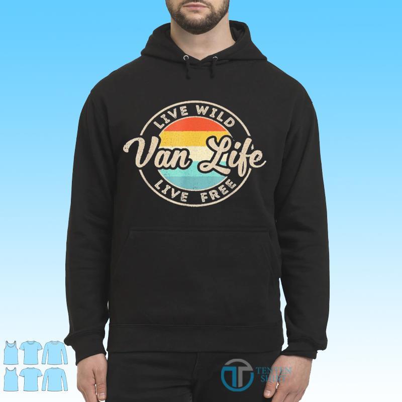 Van Life Clothing Retro Vintage Van Dwellers Vanlife Nomads Shirt Hoodie