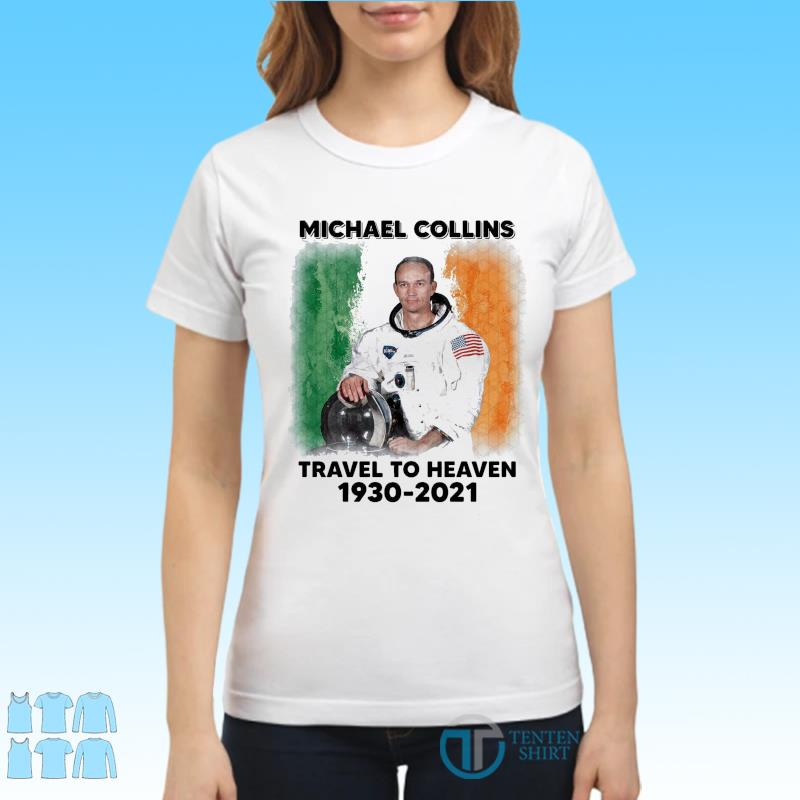 Official astronaut Michael Collins Travel To Heaven 1930-2021 s Ladies tee