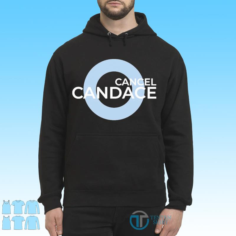 Official Cancel Candace Shirt Hoodie