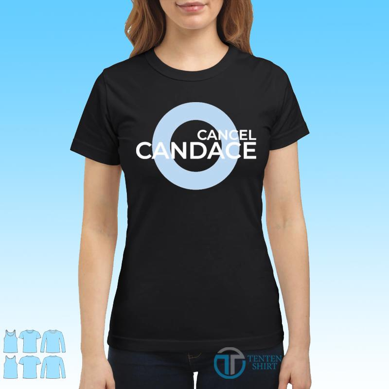 Official Cancel Candace Shirt Ladies tee