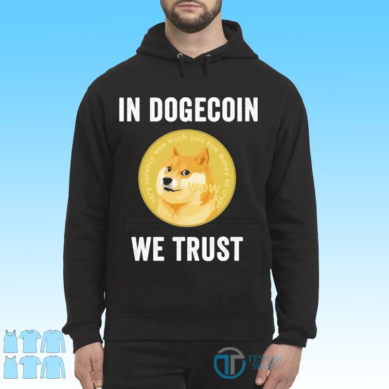 Official DOGECOIN SHIRT IN DOGECOIN WE TRUST Shirt Hoodie