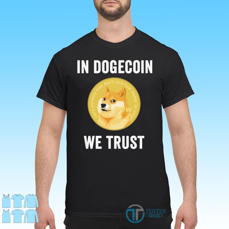 Official DOGECOIN SHIRT IN DOGECOIN WE TRUST Shirt
