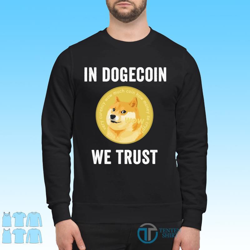 Official DOGECOIN SHIRT IN DOGECOIN WE TRUST Shirt Sweater