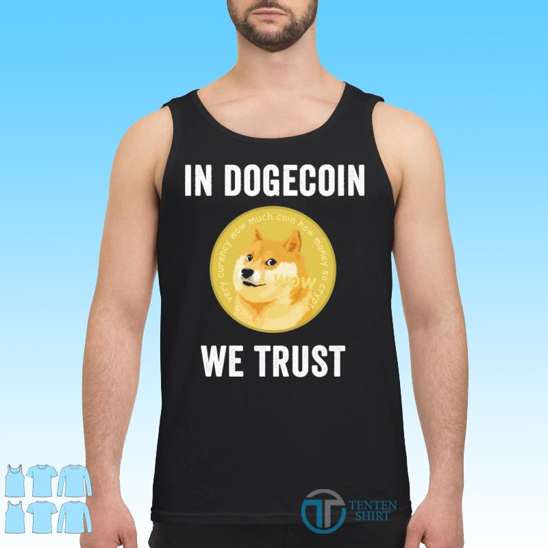 Official DOGECOIN SHIRT IN DOGECOIN WE TRUST Shirt Tank top