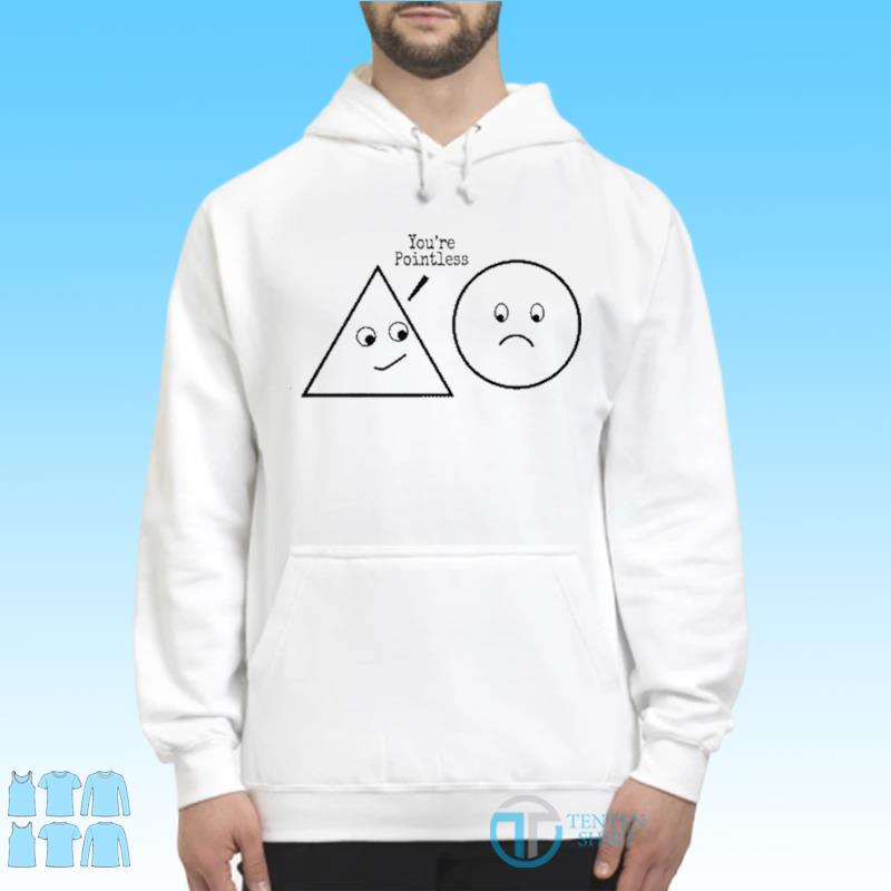 The Pointless Kind Of Shirt Hoodie