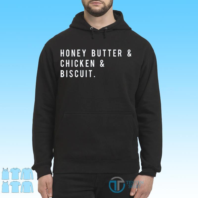 Honey Butter Chicken Biscuit Shirt Hoodie