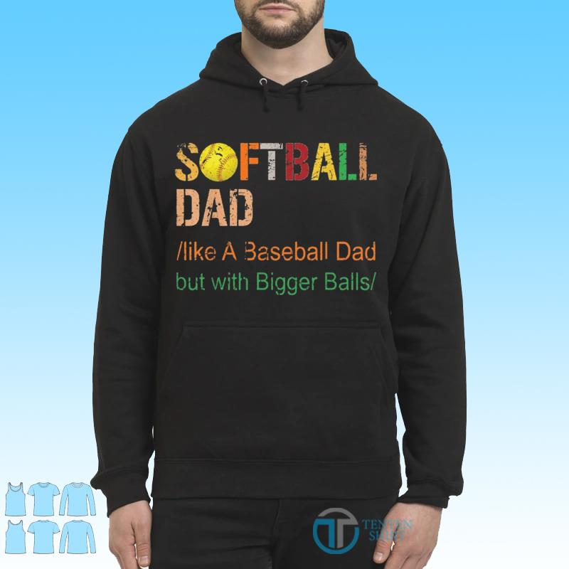 Mens Softball dad like a baseball dad but with bigger balls vintage s Hoodie