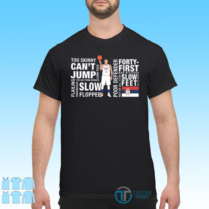 Nikola Jokić Too Skinny Can't Jump MVP Joke's On You Michael Malone's Shirt