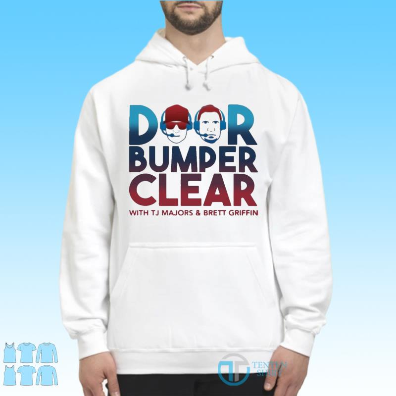 Official Door Bumper Clear With Tj Majors And Brett Griffin Shirt Hoodie