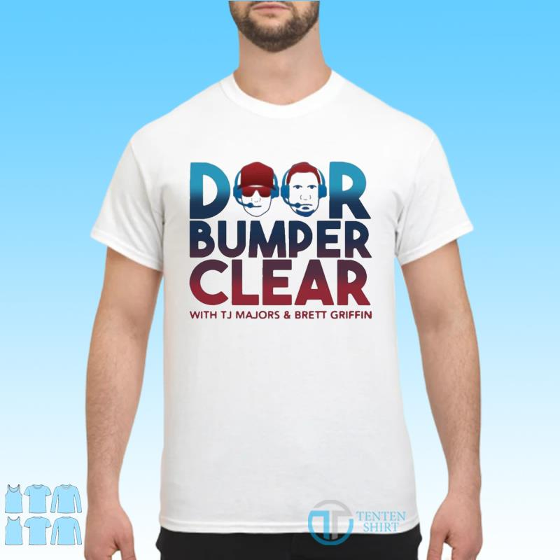Official Door Bumper Clear With Tj Majors And Brett Griffin Shirt