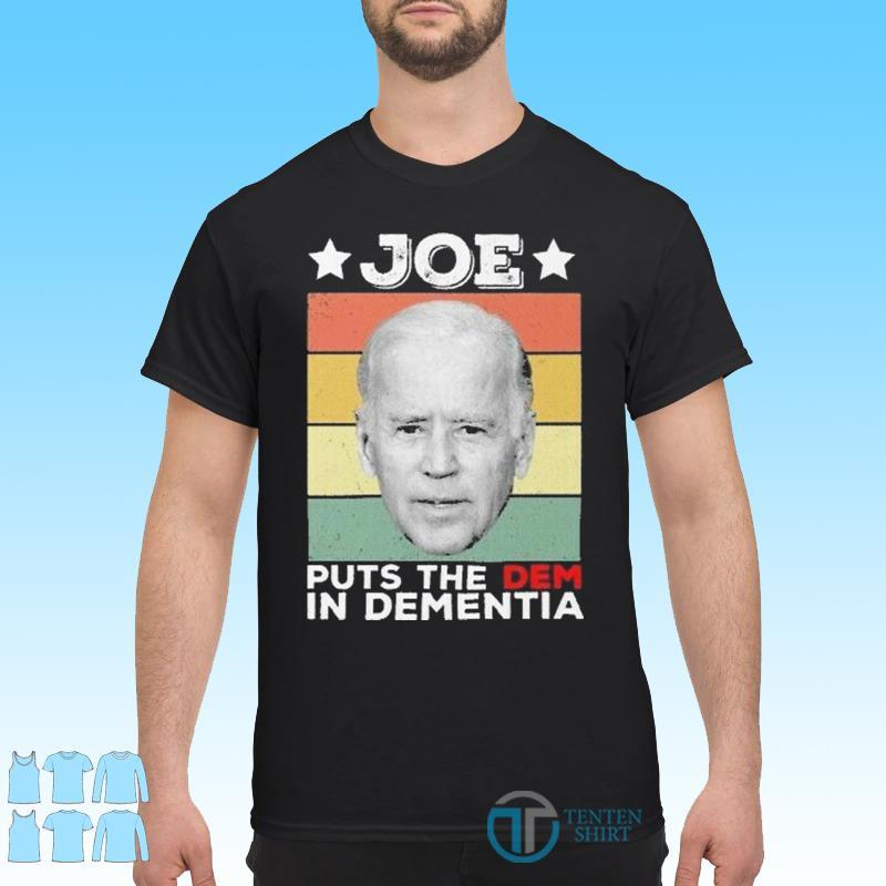 The Patriot Party - Joe- Puts The Dem In Dementia Vintage Shirt