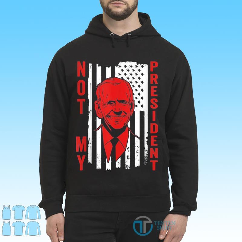 Vintage Joe Biden is Not My President Humor Anti Biden Shirt Hoodie